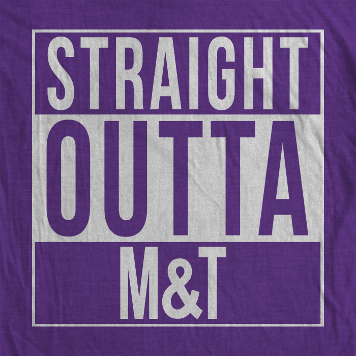 "Get Your ""Straight Outta M&T"" Shirt Here"
